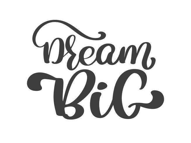 Übergeben Sie gezogene große Beschriftung des Traums, Weinlesezitat, Textdesign. Vektorkalligraphie Typografie-Poster, Flyer, T-Shirts, Karten, Einladungen, Aufkleber, Banner vektor