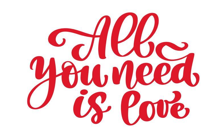 Kalligrafisk Allt du behöver är Kärleksinskription vektor