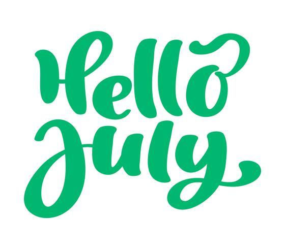 Hallo Juli-Beschriftungsdruck-Vektortext. Sommer minimalistische Darstellung. Getrennte Kalligraphiephrase auf weißem Hintergrund vektor