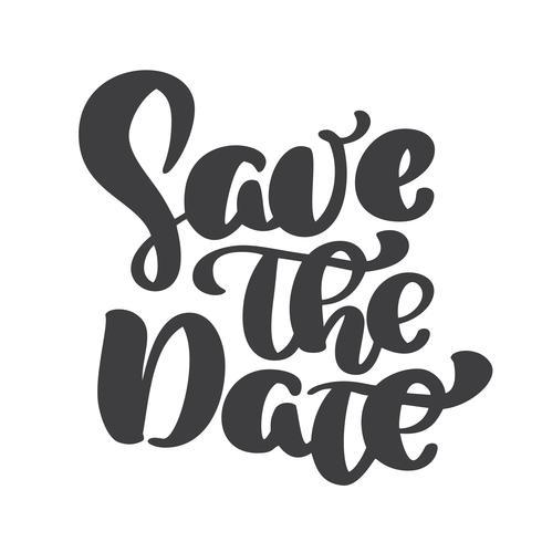 handskriven Spara datumet text kalligrafi vektor bokstäver för bröllop eller kärlekskort. Kalligrafi för design av affischer, tryck på kläder och vykort