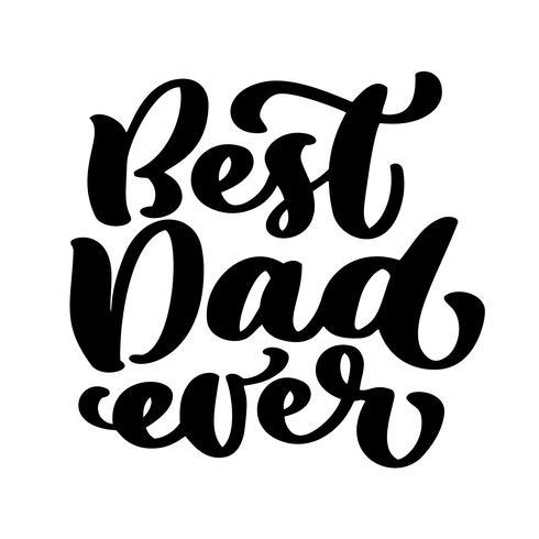 Isolerade Happy fathers day citat på den vita bakgrunden. Bästa pappa någonsin i världen. Grattis etikett, emblem vektor. Mustasch, stjärnor element för din design vektor
