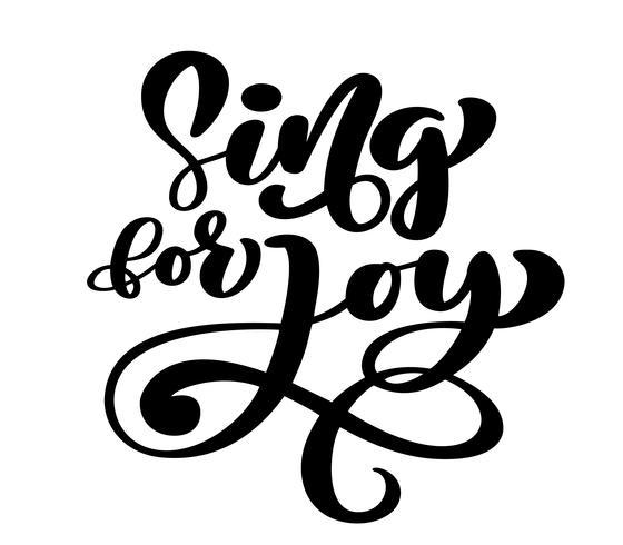 Handbokstäver Syng för glädje. Bibelsk bakgrund. Kristen affisch. Ordspråk. Skriftkort, vektor illustration isolerad på vit bakgrund