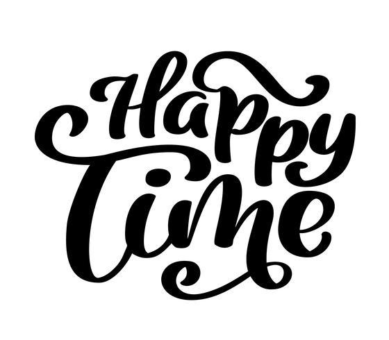 Lycklig tid kalligrafi vektor bokstäver för kort. Handritad textfras. Kalligrafi bokstäver ord grafik, vintage konst för affischer och hälsningskort design