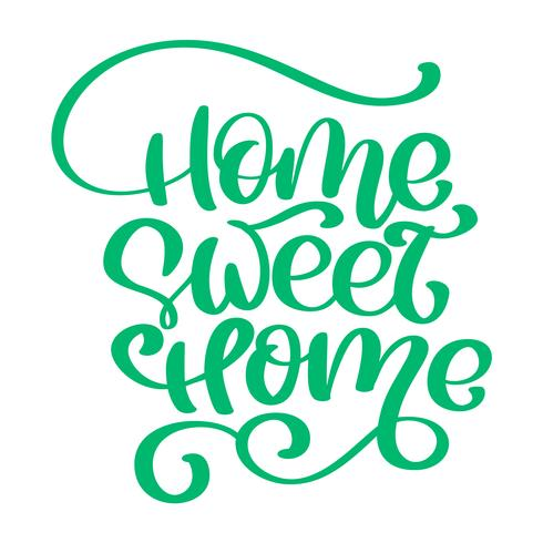 Grönt kalligrafiskt citat Hem sött hemtext. Handskrivning typografi affisch. För inhemska affischer, gratulationskort, hemdekorationer. Vektor illustration
