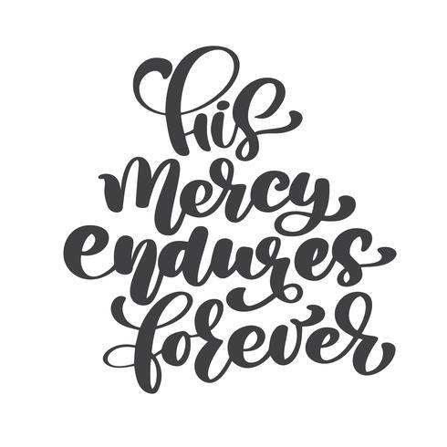 Handbokstäver Hans barmhärtighet förblir för evigt. Bibelsk bakgrund. Nya testamentet. Kristen vers, vektor illustration isolerad på vit bakgrund