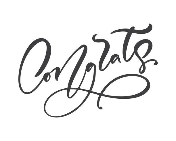 Kalligraphie-Beschriftungstext Congrats des Vektors Hand gezeichneter. Elegantes modernes handgeschriebenes Glückwunschzitat. Tinte Abbildung. Typografieplakat auf weißem Hintergrund. Für Karten, Einladungen, Drucke vektor
