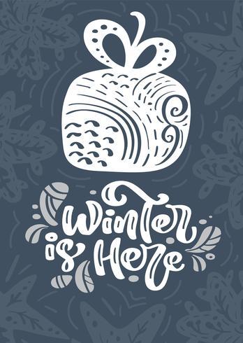 Vinter är här kalligrafi bokstäver text. Handritad vektor illustration av en vinter presentförpackning med blommiga element. Xmas skandinavisk gratulationskort gåva