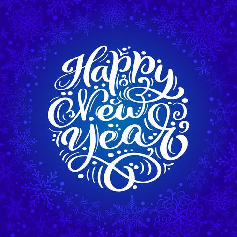 Kalligraphische Briefgestaltung des Vektortextes des guten Rutsch ins Neue Jahr auf blauem Hintergrund. Kreative Typografie für Holiday Greeting Gift Poster. Kalligraphie-Schriftstil Banner vektor