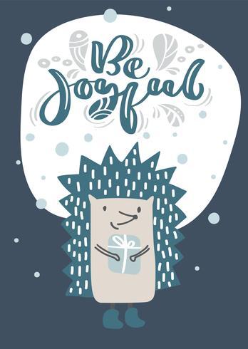 Baby Igel Einfaches skandinavisches Design mit Vektorkalligraphietext ist froh. Süßer Tier Kind Vektor. Coole Illustration für Grußkarten, Kindergarten T-Shirt, Kinder Kleid, Einladung vektor