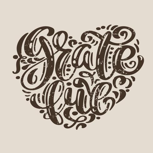 Handritad Grateful typografiaffisch Glad Thanksgiving Day. Födelsedag bokstäver offert till hälsningskort, vykort, händelse ikon logotyp. Vektor vintage kalligrafi i form av ett hjärta