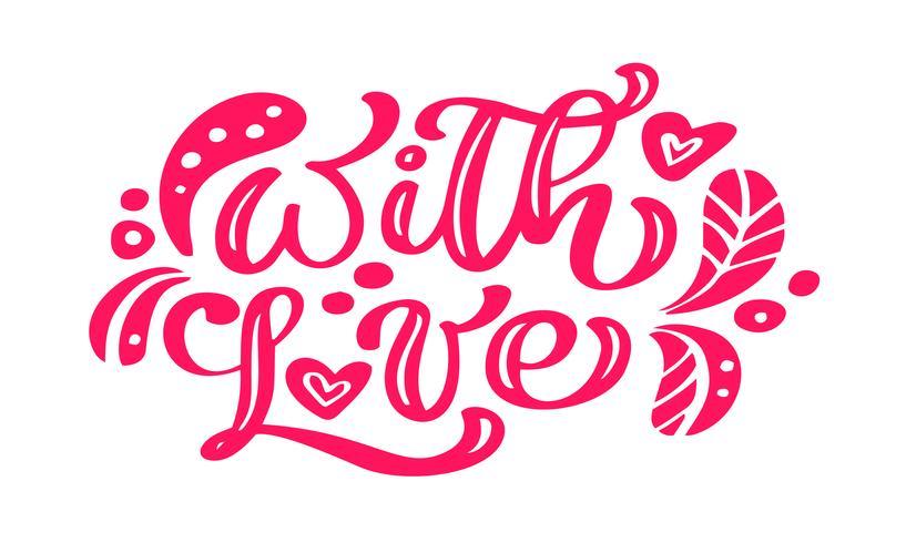 Med Kärlek röd kalligrafi bokstäver vintage vektor text med skandinaviska element. För Alla hjärtans dag. Isolerad på vit bakgrund. För konstmalldesign listasida, broschyr