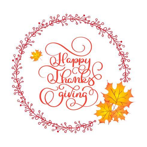 Kalligrafi bokstäver design stil med Happy Thanksgiving text i rund ram med blad. logotyp, emblem eller ikon. Lycklig Thanksgiving Day vektor illustration