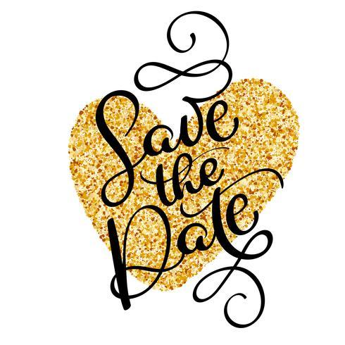 Spara datumet text kalligrafi på en bakgrund av ett gyllene hjärta. vektor bokstäver för bröllopskort