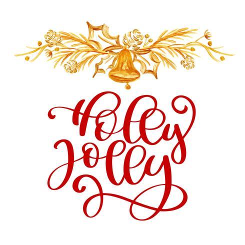 Har text Holly Jolly Jul och guld inredning. Jul hälsningskort med kalligrafi. Handskriven modern pensel bokstäver. Handdragen designelement vektor