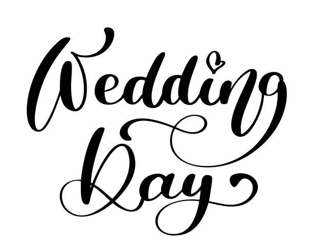 Hochzeitstagvektortext auf weißem Hintergrund. Kalligraphie Schriftzug Abbildung. Für die Präsentation auf Karte, romantisches Zitat für Design-Grußkarten, T-Shirt, Becher, Urlaubseinladungen vektor
