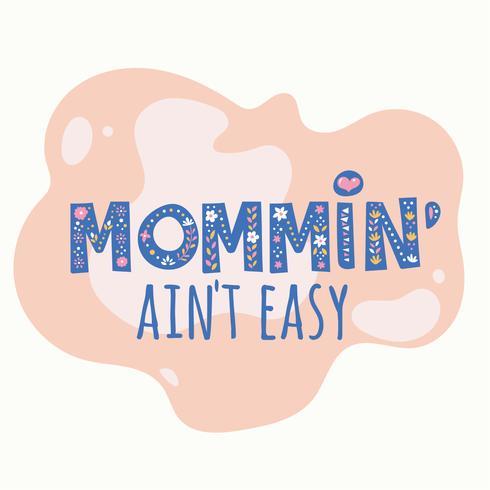 Mommin 'är inte lätt typografi vektor