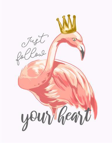 slogan med flamingo som bär kronillustration vektor
