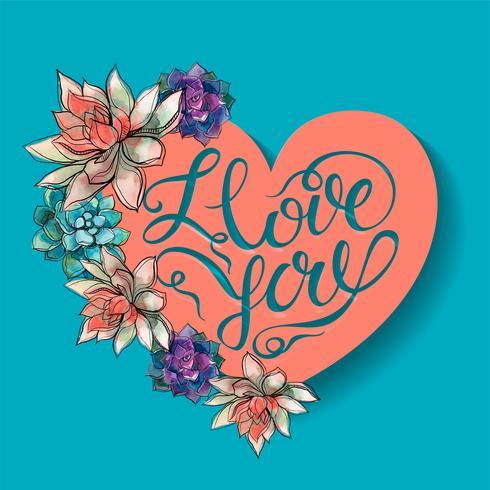 Fröhlichen Valentinstag. Saftige Blumen. Herz. Ich liebe dich. Beschriftung. vektor