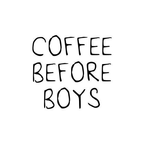 Kaffe före pojkar slogan text vektor
