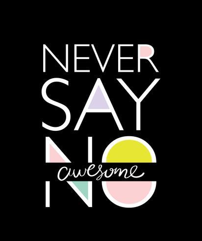 T-shirt grafisk design aldrig säga nej vektor