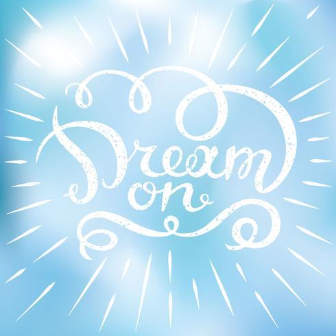 Motiverande citat - Dröm på. Handritat designelement för hälsningskort, affisch eller tryck. Vektor inspirerande citat. Handritat inspirerande citat. Kalligrafisk bokstäver inspirerande citat.