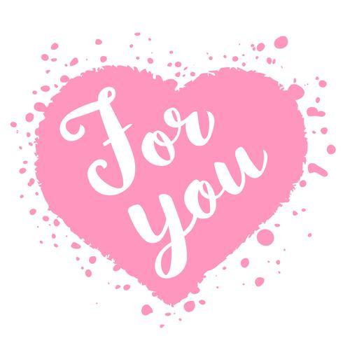 Valentinstagkarte mit Hand gezeichneter Beschriftung - für Sie - und abstrakter Herzform. Romantische Illustration für Flyer, Plakate, Feiertagseinladungen, Grußkarten, T-Shirt Drucke. vektor
