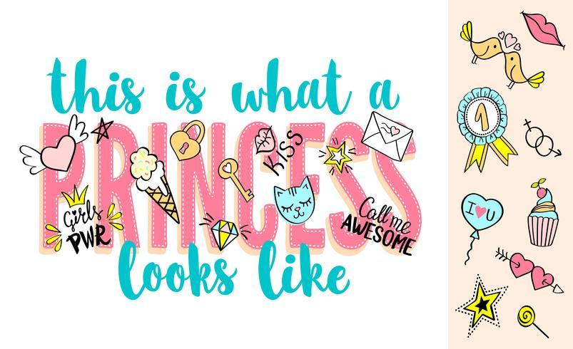 Så här ser en prinsessan ut som bokstäver med flickaktiga klotter och handritade fraser för valentines dagkortdesign, flickans t-shirtutskrift. Handritad snygg komisk slogan i tecknad stil. vektor