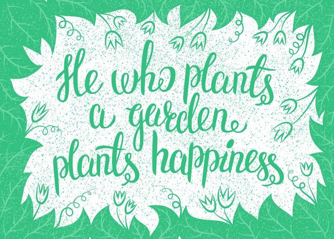 Lettering Han som planterar en trädgård växter lycka. Vektor illustration.
