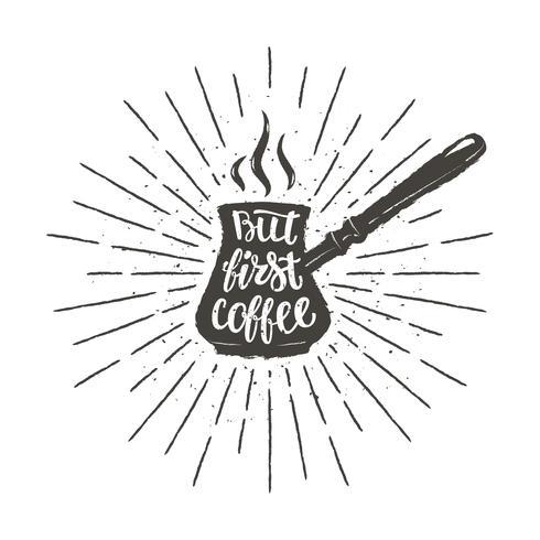 Kaffekanna silhuett med bokstäver Men första kaffe och vintage solstrålar. Vektor illustration med handtecknad kaffekit för affisch, t-shirt tryck, meny design.