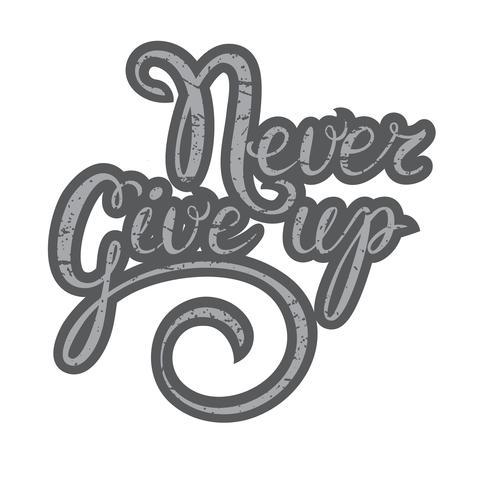 Inspirerande citat-Ge aldrig upp. Handskrivning typografi poster.Kalligrafi skript Ge aldrig upp.För affischer, kort, hem dekorationer, t-shirt design.Vector inspirerande citat.Motivationellt citat. vektor