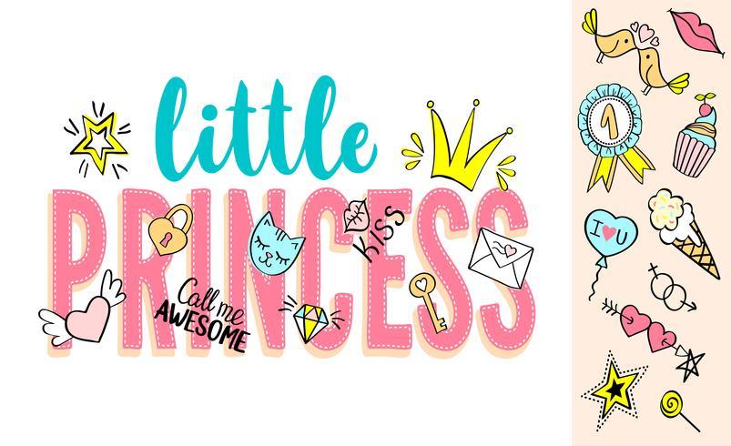 Lilla prinsessan bokstäver med flickaktiga klotter och handritade fraser för kortdesign, flickans t-shirt, affischer. Handritad slogan. vektor