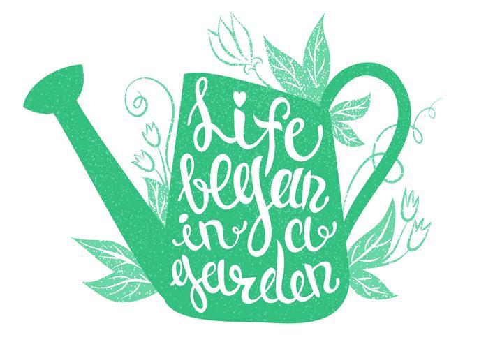Lettering - Livet började i en trädgård. Vektor illustration med vattenburk och bokstäver. Trädgårds typografiaffisch.