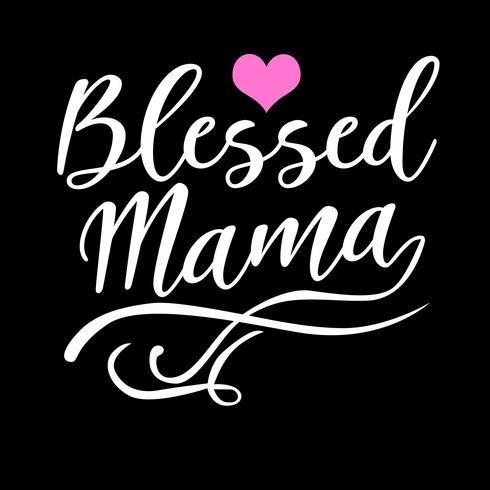 Välsignad Mama Citat vektor