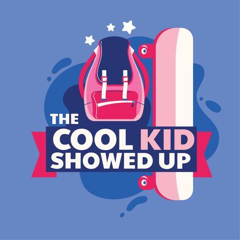 The Cool Kid Showed Up Phrase, Ryggsäck och Skateboard, Back to School Illustration vektor