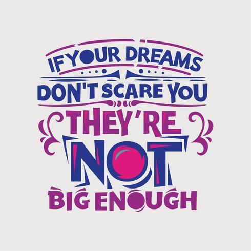 Inspirierend und Motivationszitat. Wenn deine Träume dich nicht erschrecken, sind sie nicht groß genug vektor