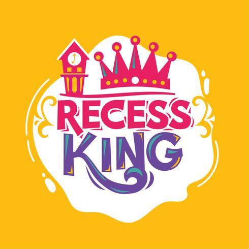 Recess King Phrase med färgstark illustration. Tillbaka till skolan citat vektor