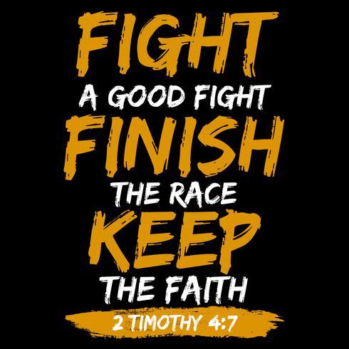 Bekämpa en bra kamp Sluta Loppet håller troen vektor