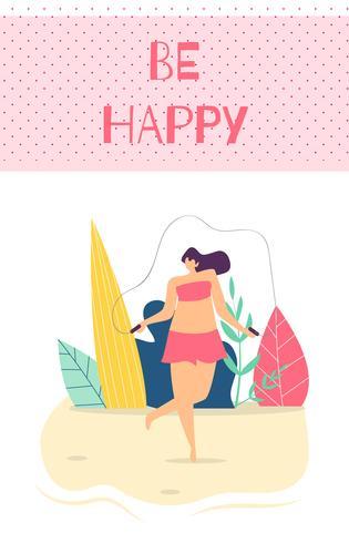 Var lycklig kvinna Motivation Text Flat Cartoon Card vektor
