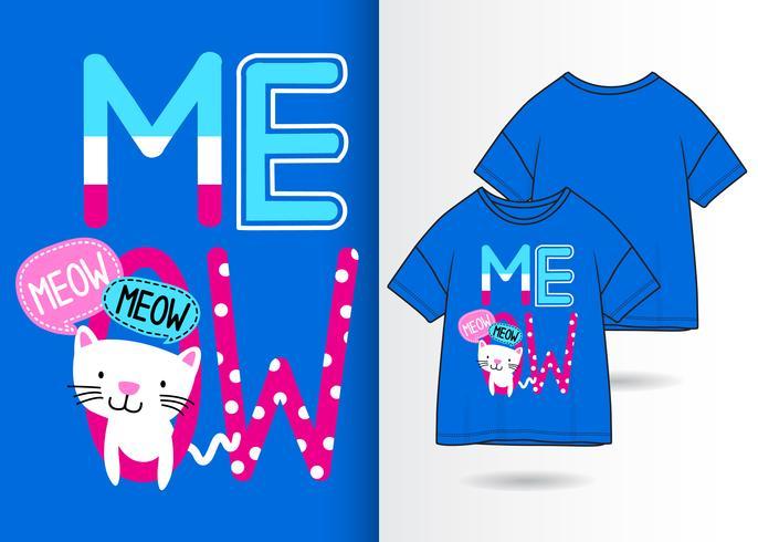Meow Hand gezeichnete Kitty T Shirt Design vektor
