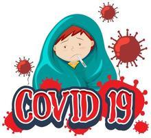 Schriftartentwurf für Wort covid-19 mit krankem Jungen, der Fieber hat