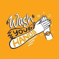Waschen Sie Ihre Hände Schriftzug mit den Händen