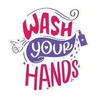 Waschen Sie Ihre Hände Schriftzug vektor
