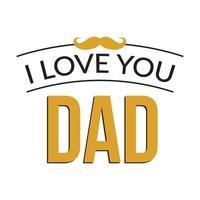 Jag älskar dig pappa typografi med mustasch vektor