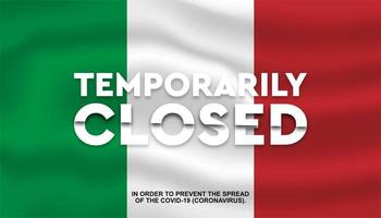 Italien Flagge vorübergehend geschlossen
