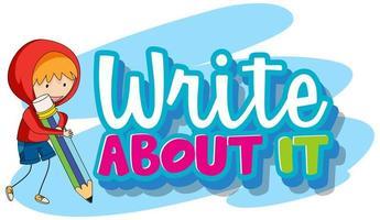 schreibe darüber Text mit Kind schreiben vektor