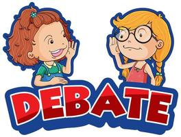 Schriftdesign für Wortdebatte mit zwei glücklichen Mädchen im Hintergrund