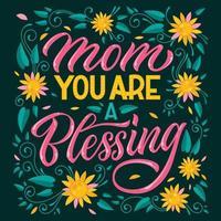 Mama du bist ein Segen Typografie und Blumen vektor