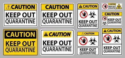 Vorsicht Quarantäneschildsatz fernhalten