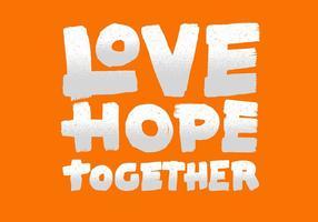 Liebe Hoffnung Zusammen Lettering vektor