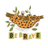 sei mutig niedlich Cartoon Leopard Tierkarte vektor
